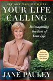 Your Life Calling, Jane Pauley, 1476733783