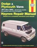 Dodge and Plymouth Vans, 1971-1999, Maddox, Robert and Haynes, J. H., 1563923785