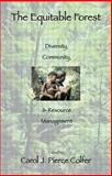 The Equitable Forest : Diversity, Community, and Resource Management, , 1891853783