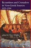 Byzantines and Crusaders in Non-Greek Sources, 1025-1204, , 019726378X