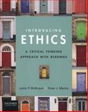 Introducing Ethics : A Critical Thinking Approach with Readings, McBrayer, Justin and Markie, Peter, 0199793786