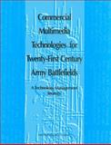 Commercial Multimedia Technologies for Twenty-First Century Army Battlefields : A Technology Management Strategy, National Research Council Staff and Engineering and Technical Systems Commission, 0309053781