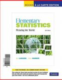 Elementary Statistics : Picturing the World, Books a la Carte Edition, Larson, Ron and Farber, Betsy, 0321693787