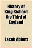 History of King Richard the Third of England, Jacob Abbott, 1154733785