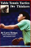 Table Tennis Tactics for Thinkers, Larry Hodges, 1477643788