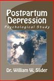 Postpartum Depression, William Slider, 150030378X