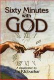 Sixty Minutes with God, Jim Klobuchar, 1886513783