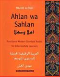 Ahlan Wa Sahlan : Functional Modern Standard Arabic for Intermediate Learners, Alosh, Mahdi, 0300103786