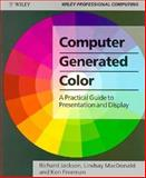 Computer Generated Colour : A Practical Guide to Presentation and Display, Jackson, Richard and MacDonald, Lindsay W., 0471933783