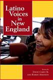 Latino Voices in New England, Carey/Atkinson, 0791493784