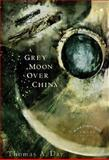 A Grey Moon over China, Thomas A. Day, 0930773780