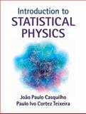Introduction to Statistical Physics, Casquilho, João Paulo and Teixeira, Paulo Ivo Cortez, 1107053781
