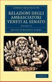 Relazioni Degli Ambasciatori Veneti Al Senato, , 110804378X