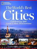 The World's Best Cities, National Geographic Editors, 1426213786