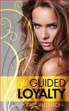Guided Loyalty, Kate Allenton, 1493783785