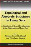 Topological and Algebraic Structures in Fuzzy Sets : A Handbook of Recent Developments in the Mathematics of Fuzzy Sets, , 9048163781