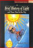 A Brief History of Light and Those That Lit the Way, Weiss, Richard J., 9810223781