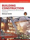 Building Construction : Methods and Materials for the Fire Service, Smith, Michael, 0137083785
