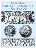 Baroque Ornament and Designs, Jacques Stella, 0486253783