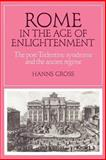 Rome in the Age of Enlightenment : The Post-Tridentine Syndrome and the Ancien Régime, Gross, Hanns, 052189378X