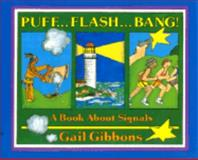 Puff - Flash - Bang!, Gail Gibbons, 0688073786