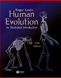 Human Evolution : An Illustrated Introduction, Lewin, Roger, 1405103787