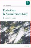 Land Law, Gray, Kevin and Gray, Susan Francis, 019921378X