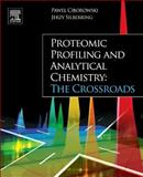 Proteomic Profiling and Analytical Chemistry : The Crossroads, , 0444593780