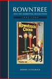 Rowntree and the Marketing Revolution, 1862-1969, Fitzgerald, Robert, 0521023785