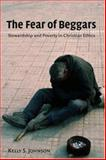 The Fear of Beggars, Kelly S. Johnson, 0802803784