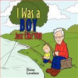 I Was a Boy Just Like You, Eloise Lovelace, 1463443781