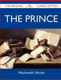The Prince - the Original Classic Edition, Niccolò Machiavelli, 1486143784
