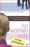 For Women Only in the Workplace, Shaunti Feldhahn, 1601423780