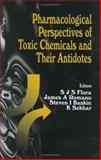 Pharmacological Perspectives of Toxic Chemicals and Their Antidotes, , 3540223789