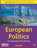 European Politics : A Comparative Introduction, Bale, Tim, 0230573789