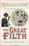 The Great Filth, Stephen Haliday and Stephen Halliday, 0750943785