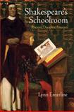 Shakespeare's Schoolroom : Rhetoric, Discipline, Emotion, Enterline, Lynn, 0812243781