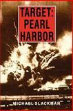 Target : Pearl Harbor, Slackman, Michael, 0824813782