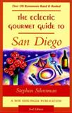 The Eclectic Gourmet Guide to San Diego, Stephen Silverman, 0897323785
