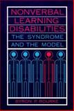 Nonverbal Learning Disabilities : The Syndrome and the Model, Rourke, Byron P., 0898623782