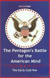 The Pentagon's Battle for the American Mind, Lori Lyn Bogle, 1585443786