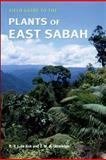 Plants of East Sabah, Rogier de Kok and Tim Utteridge, 1842463780
