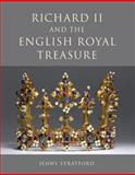 Richard II and the English Royal Treasure, Stratford, Jenny, 1843833786