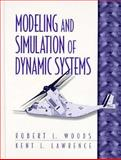 Modeling and Simulation of Dynamic Systems, Woods, Robert L. and Lawrence, Kent L., 0133373797