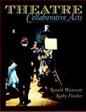 Theatre : Collaborative Acts, Wainscott, Ronald H. and Fletcher, Kathy, 0205333796
