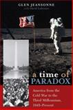 A Time of Paradox, Glen Jeansonne, 0742533794
