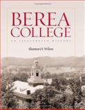 Berea College : An Illustrated History, Wilson, Shannon H., 0813123798