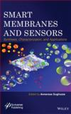 Smart Membranes and Sensors : Synthesis, Characterization, and Applications, Gugliuzza, Annarosa, 1118423798