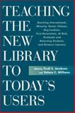 Teaching the New Library to Today's Users : Reaching International, Minority, Senior Citizens, Gay/Lesbian, First Generation College, at-Risk, Graduate and Returning Students and Distance Learners, , 1555703798