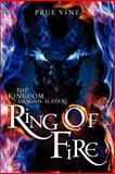 The Kingdom Dragon Slayers- Ring of Fire, Prue Vine and Mary Robertson, 1625093799